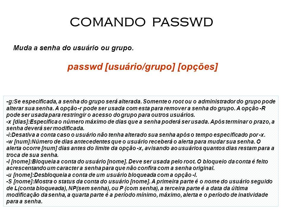 passwd [usuário/grupo] [opções]